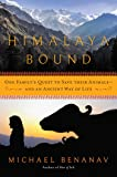 Himalaya Bound: One Family's Quest to Save Their Animals―And an Ancient Way of Life