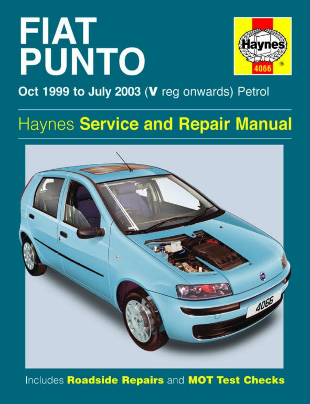 Haynes Fiat Punto Petrol (Oct 99 - July 03) V reg onwards Car Maintenance  Service Repair Manuals HAYNES MANUAL MANUALS 4066: Amazon.co.uk: Car &  Motorbike