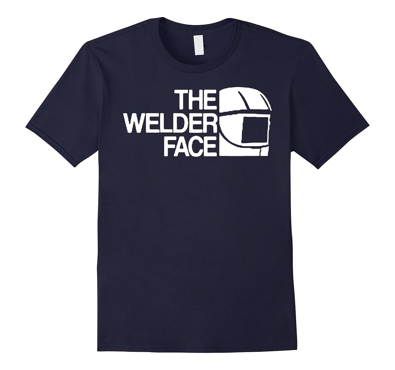 Funny Welder Shirt The Welder Face T-Shirt-ANZ