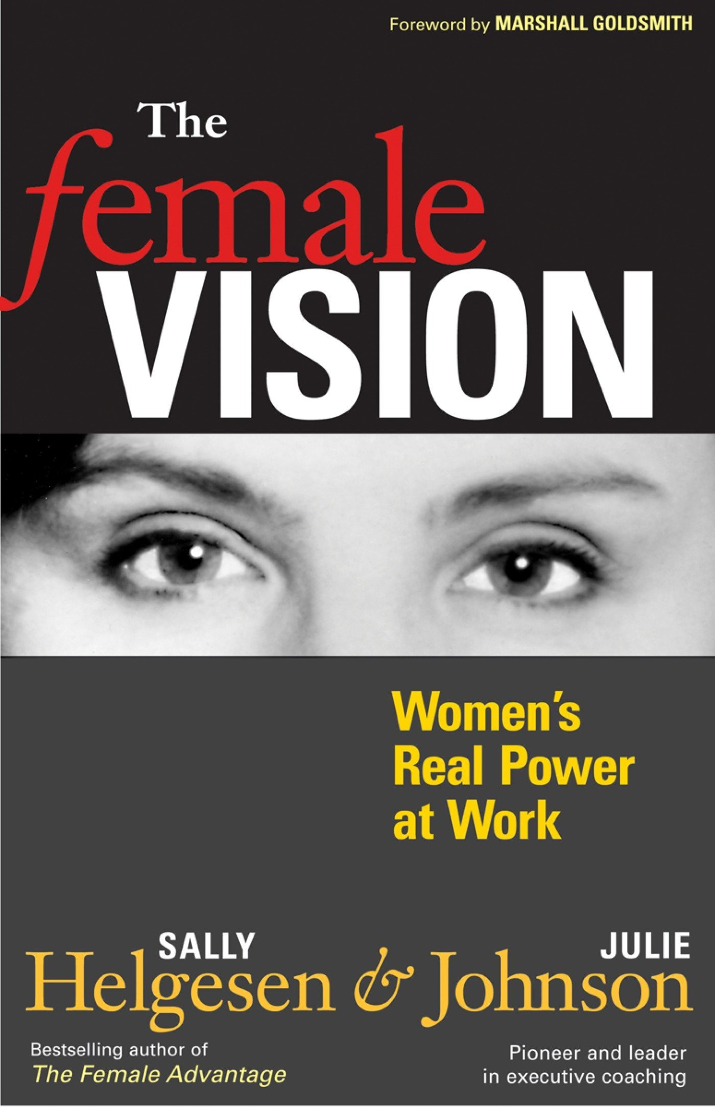 The Female Vision: Womens Real Power at Work
