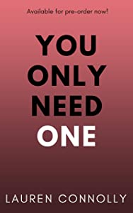 You Only Need One: A Serious Sassy Romance (My One Series Book 1)