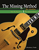 The Missing Method for Guitar, Book 1: Note Reading in the Open Position (Frets 1-4) (Note Reading Series)