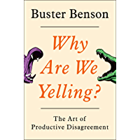 Why Are We Yelling?: The Art of Productive Disagreement (English Edition)