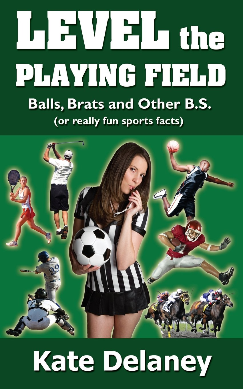Download Level the Playing Field: Balls, Brats and Other B.S. pdf