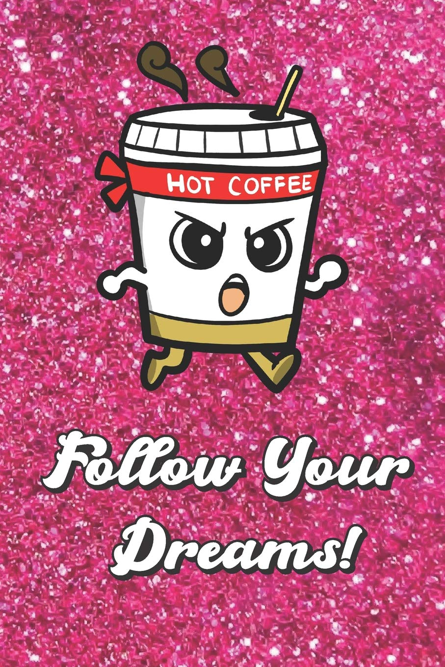 Follow Your Dreams: Motivational Journal With Cute Running ...