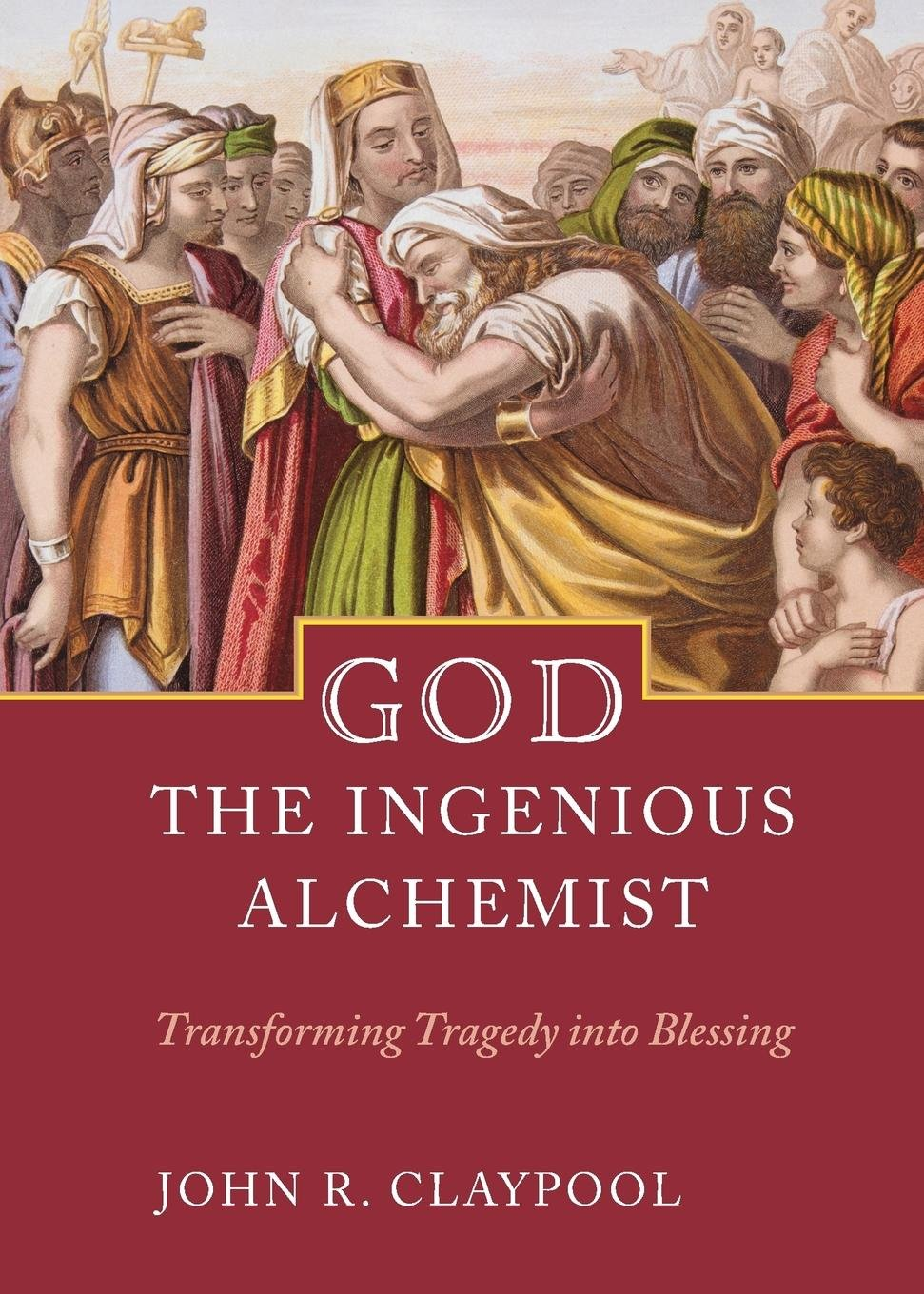 God the Ingenious Alchemist: Transforming Tragedy Into Blessing pdf