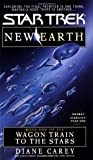 Wagon Train to the Stars (Star Trek No 89, New Earth Book One of Six)