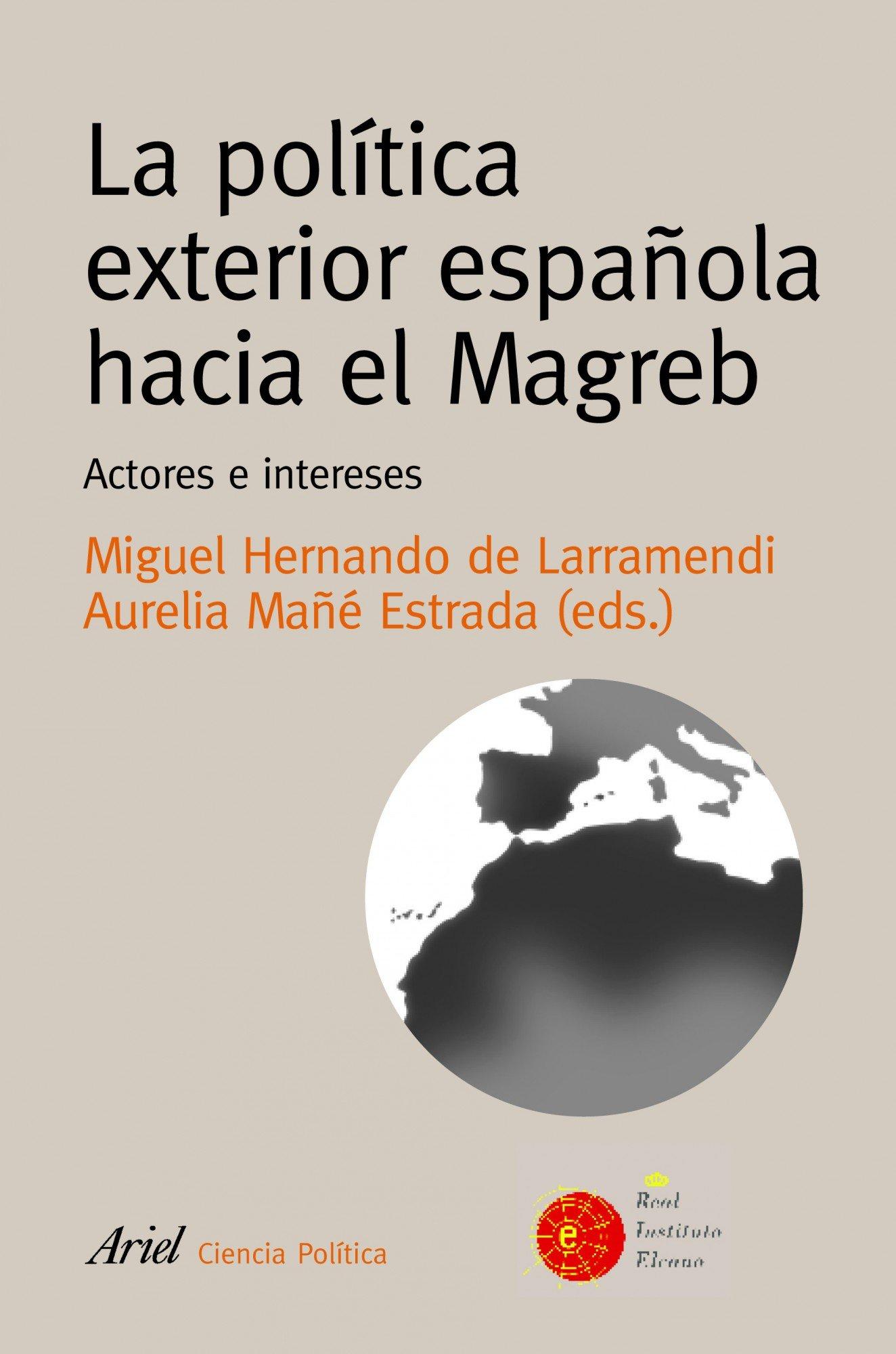 La política exterior española en el Magreb: Actores e intereses ...