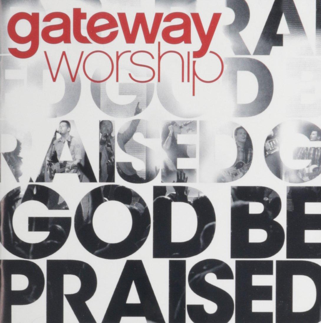 Gateway Worship - God Be Praised - Amazon.com Music