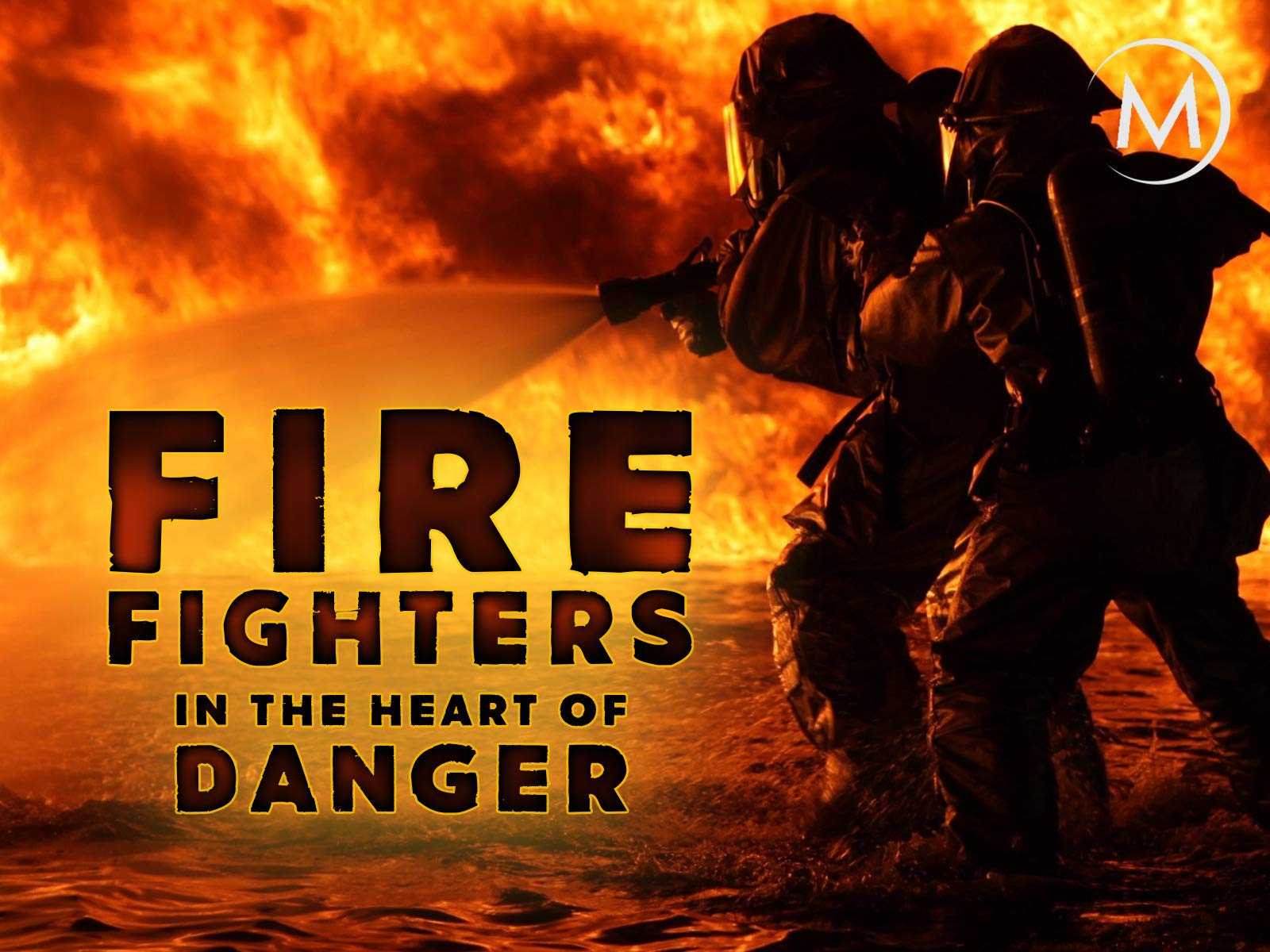 Firefighters: In the Heart of Danger on Amazon Prime Video UK