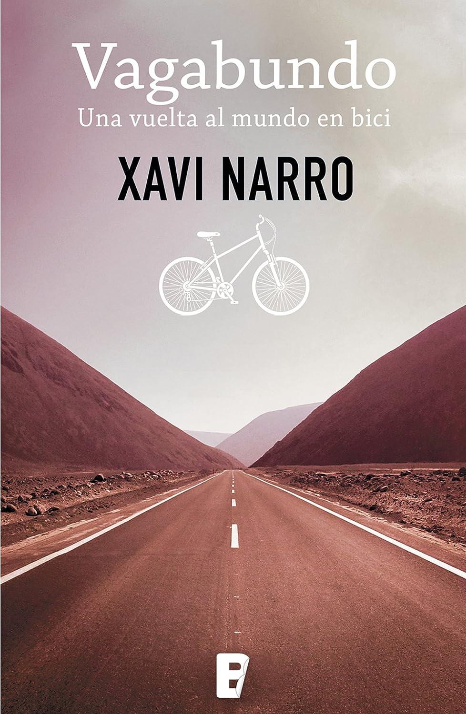 Vagabundo: Una vuelta al mundo en bici eBook: Narro, Xavi: Amazon ...