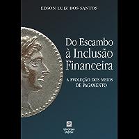 Do escambo à inclusão financeira: a evolução dos meios de pagamento
