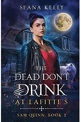 The Dead Don't Drink at Lafitte's: 2 (Sam Quinn) Paperback