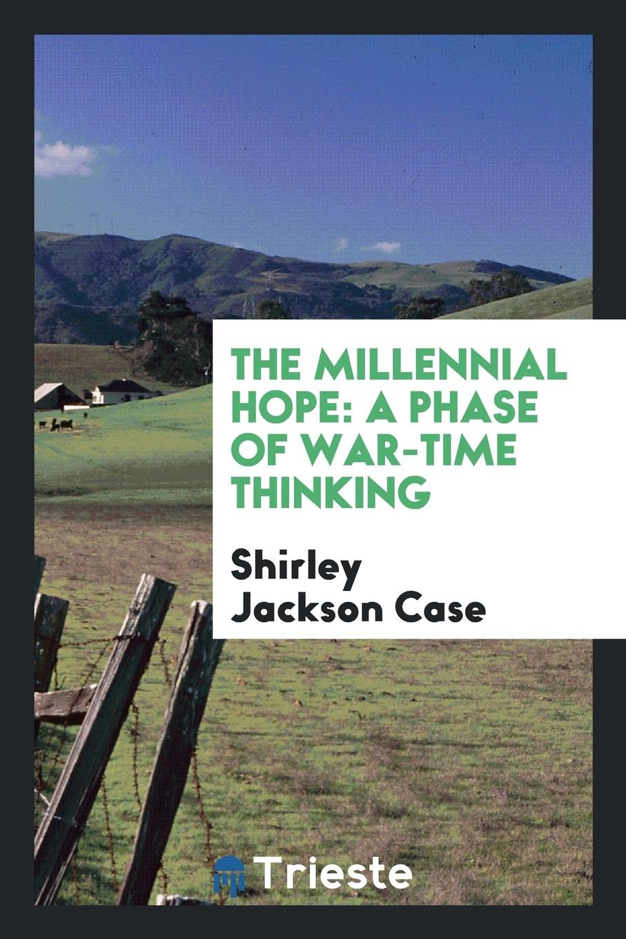 Download The millennial hope: a phase of war-time thinking ebook