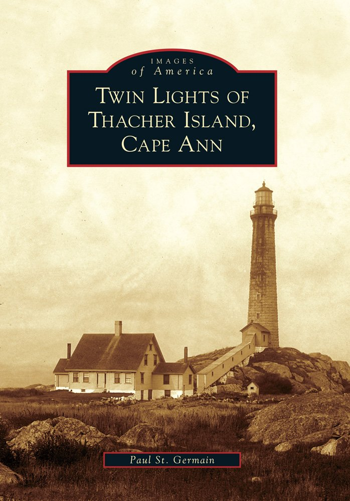 Twin Lights of Thacher Island, Cape Ann (Images of America)