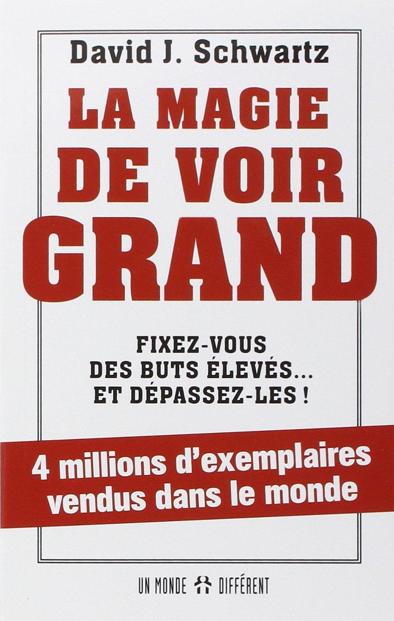 TÉLÉCHARGER LA MAGIE DE VOIR GRAND DAVID SCHWARTZ PDF