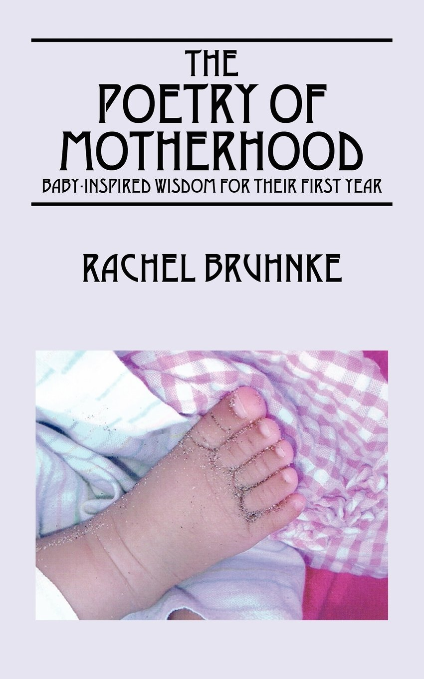Download The Poetry of Motherhood: Baby-Inspired Wisdom for Their First Year pdf epub