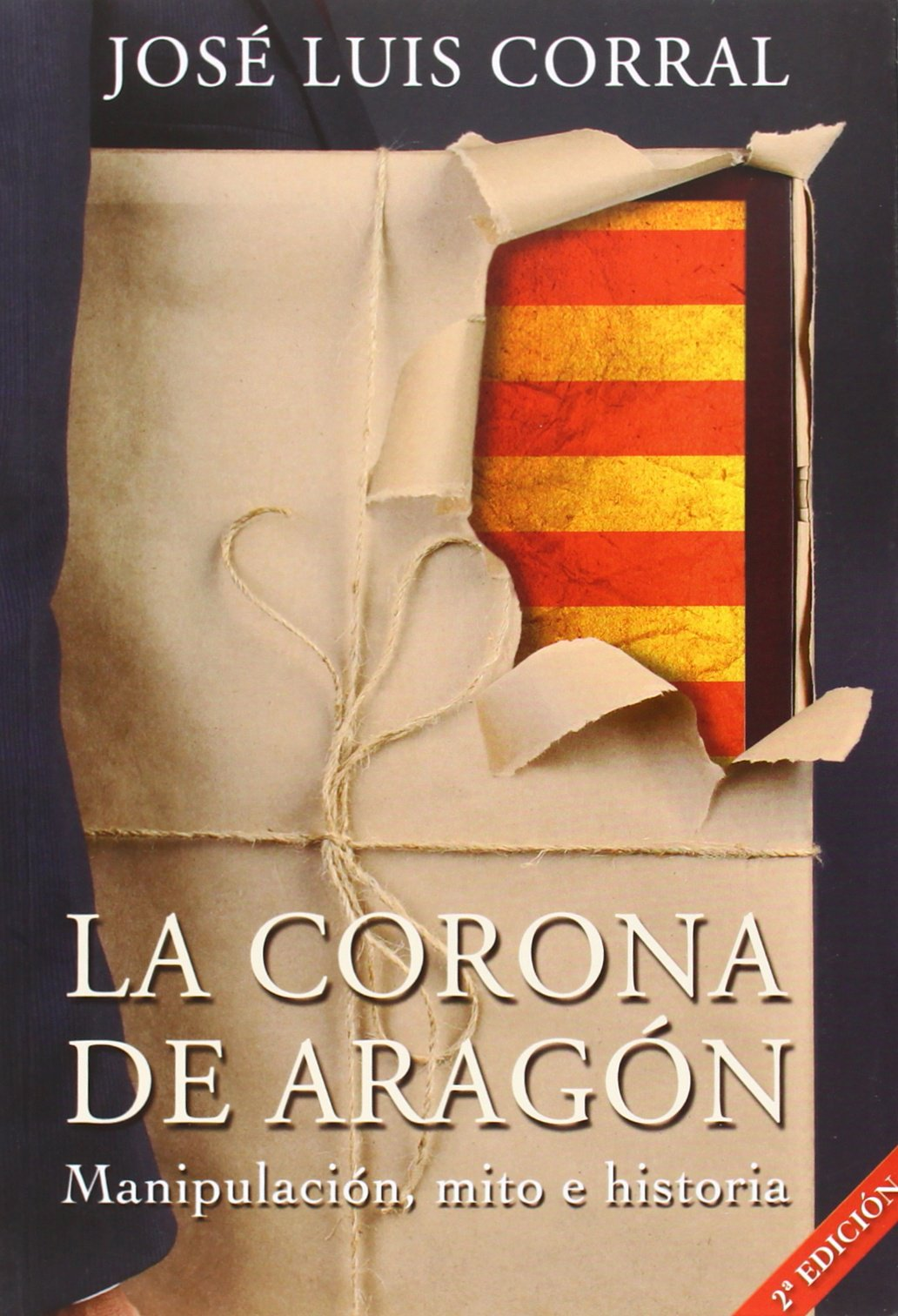 La Corona de Aragón: manipulación, mito e historia: Amazon.es: Corral Lafuente, José Luis: Libros