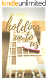 Holding On To Us