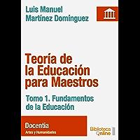 Teoría de la Educación para Maestros. Fundamentos de la Educación