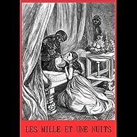Les Mille et Une Nuits (Version Intégrale Annotée) (French Edition)