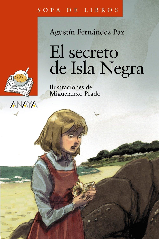 El secreto de Isla Negra Literatura Infantil 6-11 Años - Sopa De Libros:  Amazon.es: Agustín Fernández Paz, Miguelanxo Prado, Mª Isabel Soto López:  Libros