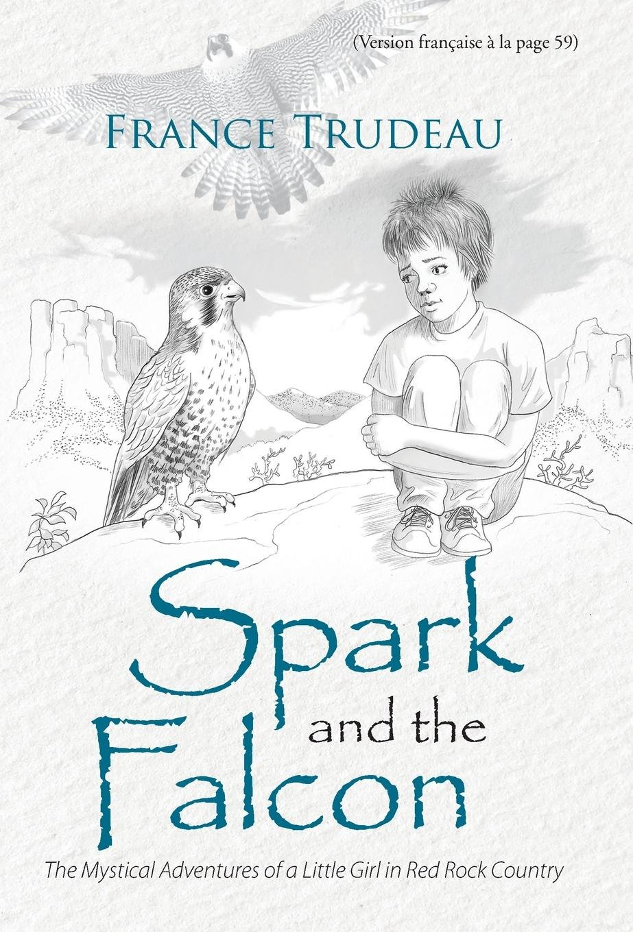 Download Spark and the Falcon: The Mystical Adventures of a Little Girl in Red Rock Country pdf