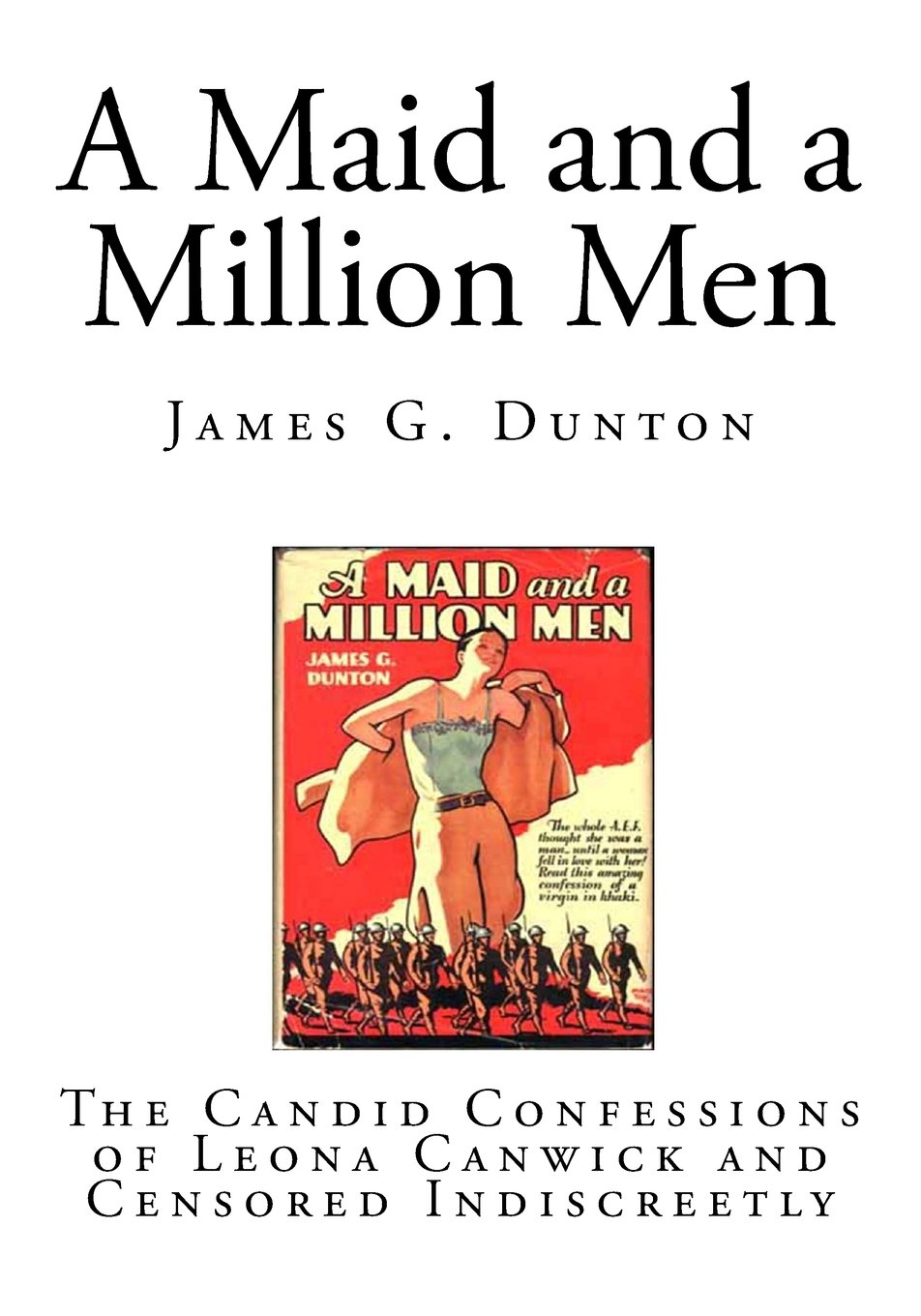 Read Online A Maid and a Million Men: The Candid Confessions of Leona Canwick and Censored Indiscreetly PDF