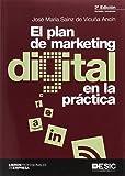 Plan de marketing digital en la práctica,El (2ª ed.)