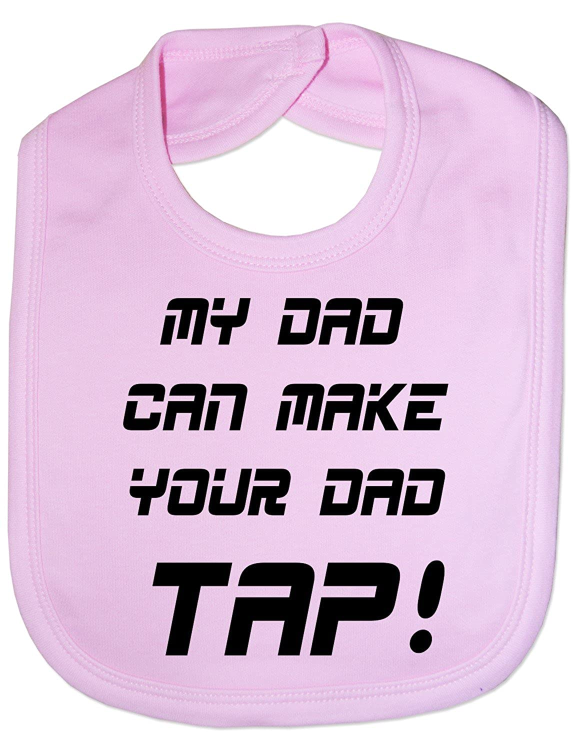 Print4U Unisex Babys My Dad Make Your Dad Tap UFC/MMA Baby Bib