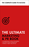 The Ultimate Marketing & PR Book: Understand Your Customers, Master Digital Marketing, Perfect Public Relations