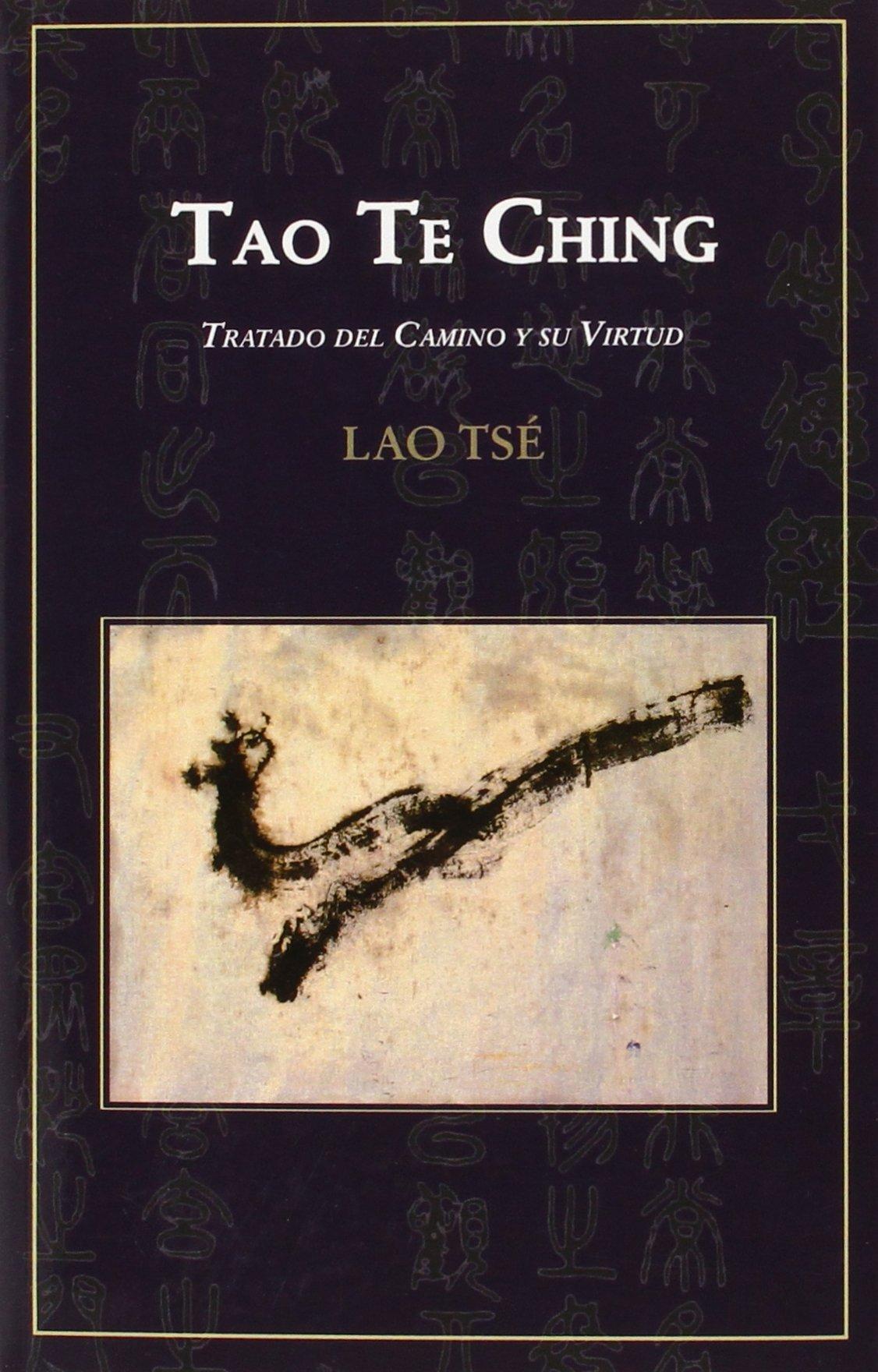 Tao Te Ching: tratado del camino y su virtud