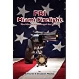 FBI Miami Firefight: Five Minutes that Changed the Bureau