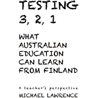 Testing 3, 2, 1: What Australian Education Can Learn From Finland