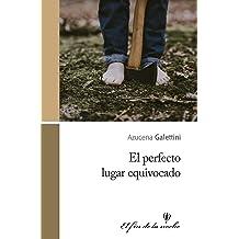 El perfecto lugar equivocado (Spanish Edition) Nov 26, 2018