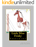 Little Miss Frisky- Shocking