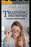 Training Jonas Weatherly: a domestic femdom novella