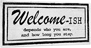 """Welcome ish Front Door Sign – Welcome ish – Handmade in California USA – 5.5"""" x 12"""" Funny Signs – Funny Home Decor – Welcome-ish Front Door Sign – Farmhouse Porch Home Décor – Wall Décor"""