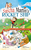 Sascha Martin's Rocket-Ship: A hilarious sci fi action and adventure book for kids