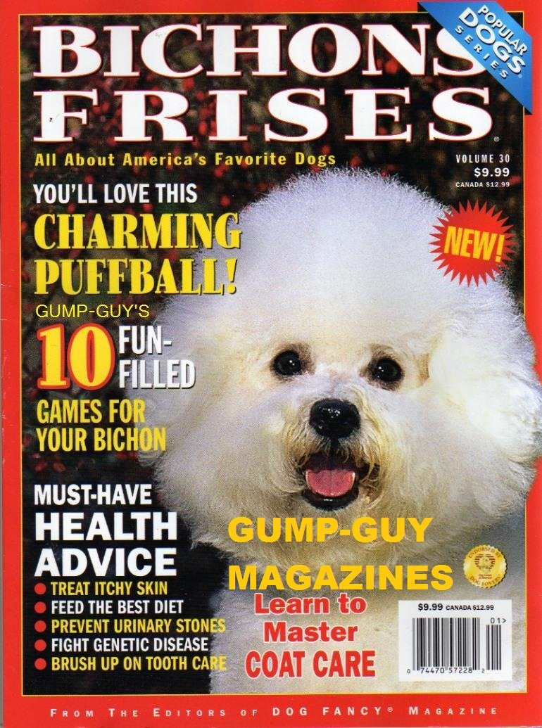 From The Editors of DOG FANCY Magazine BICHONS FRISES: YOU