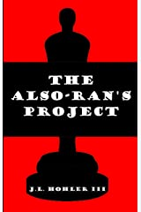 The Also-Rans Project Kindle Edition