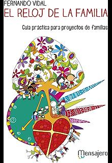 EL RELOJ DE LA FAMILIA. Guía práctica para proyectos de familia (Spanish Edition)