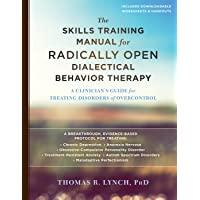 Skills Training Manual for Radically Open Dialectical Behavior Therapy