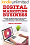 Digital Marketing Business: Creating a Profitable Work from Home Based Online Company via Book Publishing, Supplement Marketing or Tshirt Selling Business