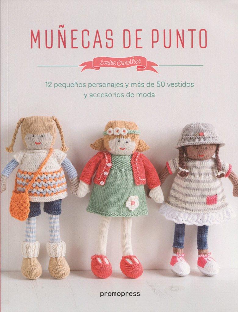 Muñecas de punto. 12 pequeños personajes y más de 50 vestidos y ...