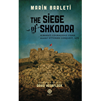 The Siege of Shkodra: Albania's Courageous Stand Against Ottoman Conquest, 1478