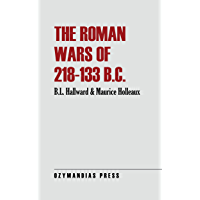 The Roman Wars of 218-133 B.C. (English Edition)