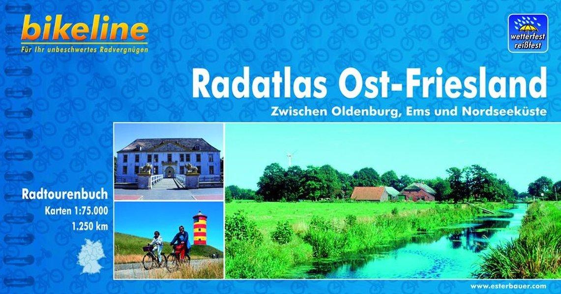 Bikeline Radtourenbuch, Radatlas Ost Friesland: Zwischen Oldenburg, Ems und Nordseeküste. Ein original bikeline-Radtourenbuch, wetterfest/reißfest