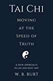 Tai Chi: Moving at the Speed of Truth
