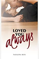 Loved You Always: A Best Friends to Lovers Romance Kindle Edition